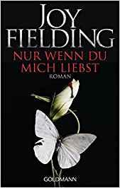 Joy Fielding Nur wenn du mich liebst
