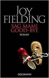 Joy Fielding Sag Mami Good-Bye