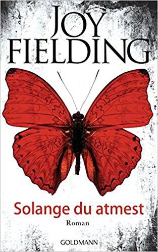 Joy Fielding Solange du atmest