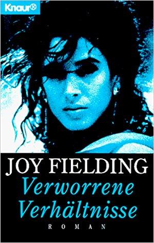 Joy Fielding Verworrene Verhältnisse