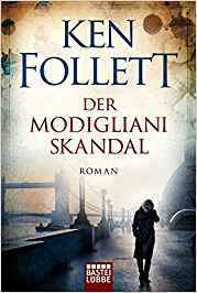 Ken Follet Der Modigliani-Skandal