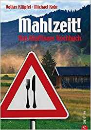 Klüpfel Kobr Kluftinger Mahlzeit Kochbuch