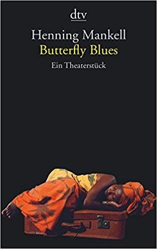 Henning Mankell Butterfly Blues Theaterstück