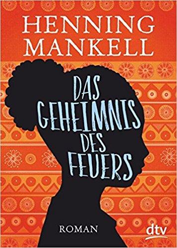Henning Mankell Das Geheinnis des Feuers