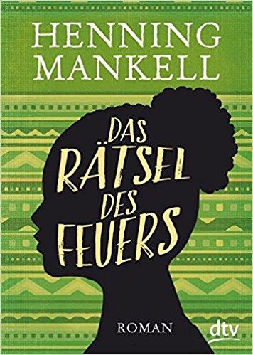 Henning Mankell Das Rätsel des Feuers