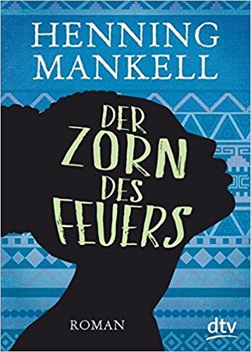 Henning Mankell Der Zorn des Feuers