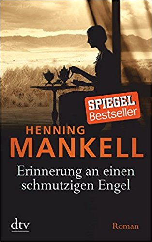 Henning Mankell Erinnerung an einen schmutzigen Engel