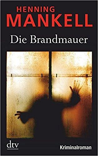 Henning Mankell Wallander Die Brandmauer