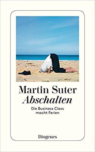 Martin Suter Abschalten