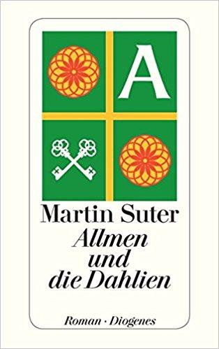 Martin Suter Allmen und die Dahlien