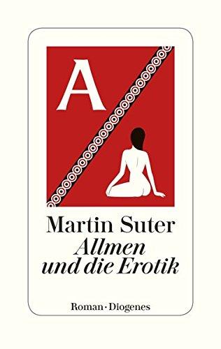 Martin Suter Allmen und die Erotik