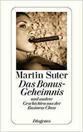 Martin Suter Das Bonus-Geheimnis