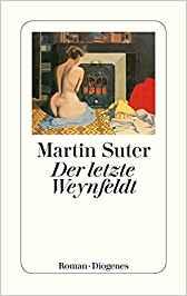 Martin Suter Der letzte Weynfeldt