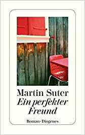 Martin Suter Ein perfekter Freund
