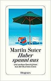 Martin Suter Huber spannt aus