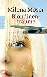 Milena Moser Blondinenträume