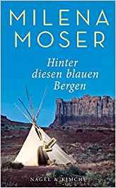 Milena Moser Hinter diesen blauen Bergen