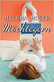 Milena Moser Möchtegern