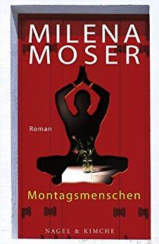Milena Moser Montagsmenschen
