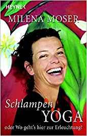Milena Moser Schlampen-Yoga