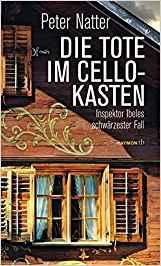 Peter Natter Ibele Die Tote im Cellokasten