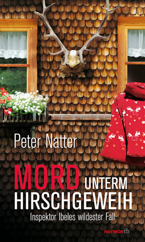 Peter Natter Ibele Mord unterm Hirschgeweih