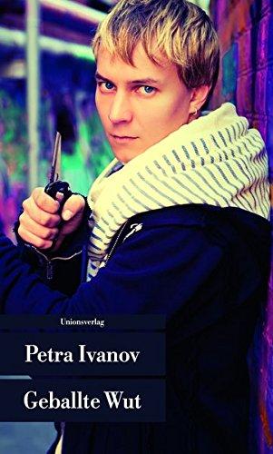 Petra Ivanov Geballte Wut