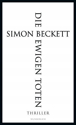 Simon Beckett Die ewigen Toten