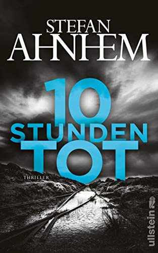 Stefan Ahnhem Zehn Stunden Tot