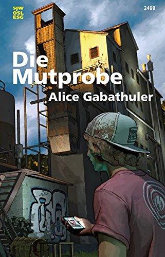 Alice Gabathuler Die Mutprobe