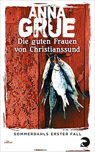Anna Grue Dan Sommerdahl Die Frauen von Christianssund
