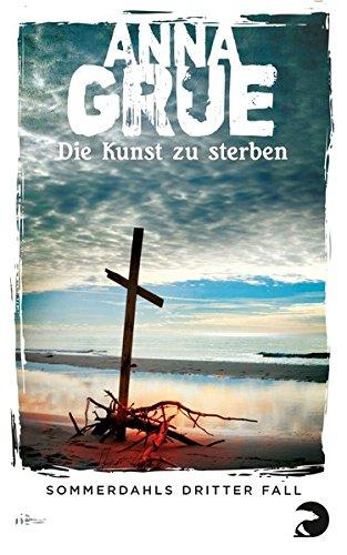 Anna Grue Dan Sommerdahl Die Kunst zu sterben