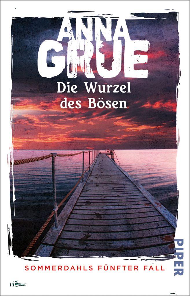 Anna Grue Dan Sommerdahl Die Wurzel des Bösen