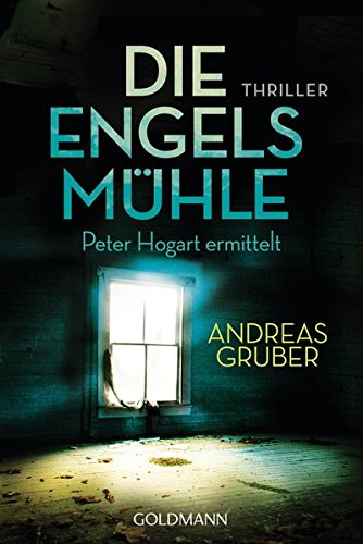 Andreas Gruber Peter Hogart Engelsmühle