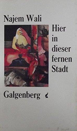 Najem Wali In dieser fernen Stadt Galgenberg