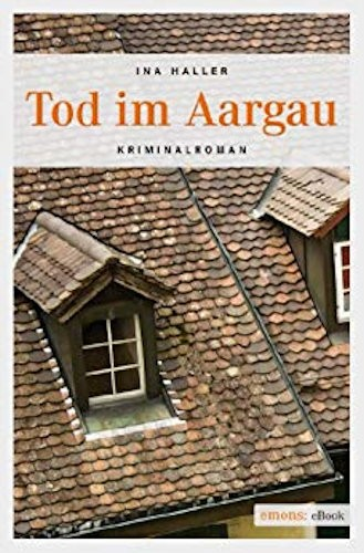 Ina Haller Andrina Kaufmann Tod im Aargau