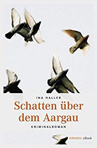 Ina Haller Andrina Kaufmann Schatten über dem Aargau