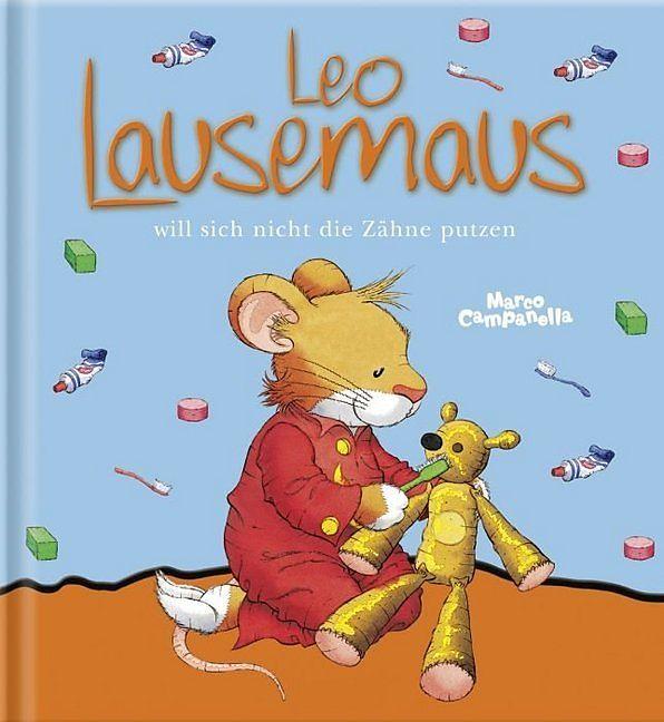 Leo Lausemaus will nicht Zähne putzen