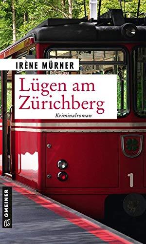 Irene Mürner Bernardi Lügen am Zürichberg