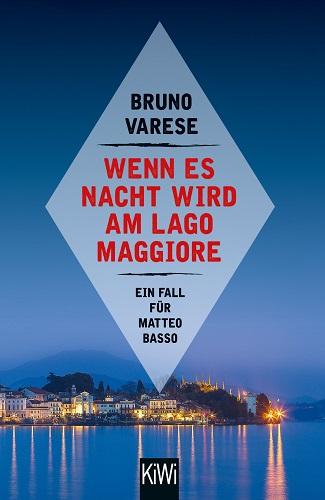 Bruno Varese Matteo Basso Wenn es Nacht wird am Lago Maggiore