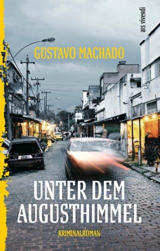 Gustavo Machado Unter dem Augusthimmel