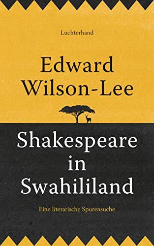Eduard Wilson-Lee Shakespeare in Swahililand