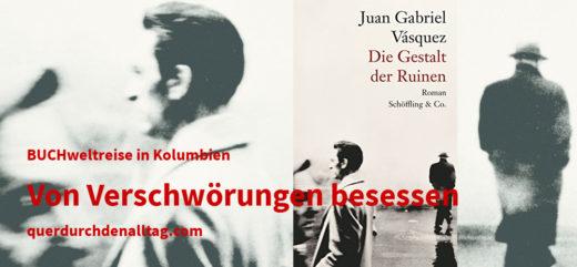 Juan Gabriel Vasquez Die Gestalt der Ruinen Kolumbien